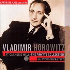 Vladimir Horowitz at Carnegie Hall - The Private Collection 1: Mussorgsky, Liszt (호로비츠 - 카네기홀 콘서트 ) [수입]