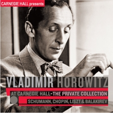 Vladimir Horowitz - At Carnegie Hall : The private Collection: Schumann, Chopin, Liszt & Balakirev (블라디미르 호로비츠 - 카네기홀 실황 Vol. 2) [수입]