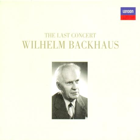 WILHELM BACKHAUS - THE LAST CONCERT [Piano]