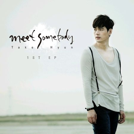 테이크 현 (Take Hyun) - Meet Somebody [EP]