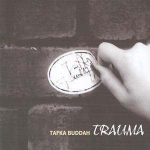 타프카 부다 (TAFKA Buddah) - Trauma