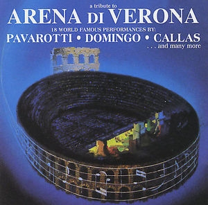 A Tribute to Arena di Verona by Various Artists / 18 World Famous Performances by Pavarotti, Domingo, Callas [오페라]