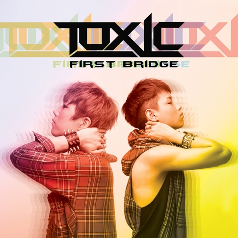 톡식 (Toxic) - First Bridge