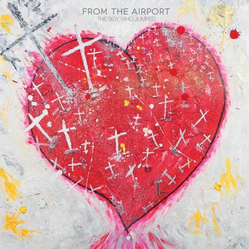 프롬 디 에어포트 (From The Airport) - 2집 The Boy Who Jumped