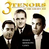 3 Tenors of the Golden Age / Peerce, Bjoerling, Lanza [수입] [남자성악가]