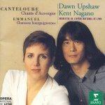 Canteloube - Songs of the Auvergne 2 (캉틀루브 - 오베르뉴의 노래 & 엠마뉴엘 : 본 지역의 부르고뉴 노래) [수입] [수록곡]