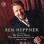 Ben Heppner - My Secret Heart: Songs of the parlour, stage and silver screen / London Philharmonic Orchestra, Jonathan Tunick [수입] [남자성악가]