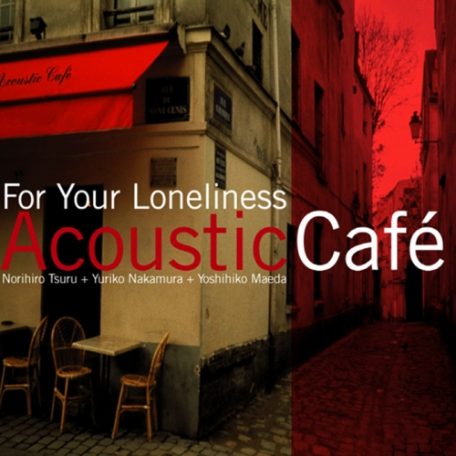 Acoustic Cafe - For Your Loneliness : 재발매