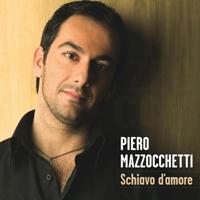 Piero Mazzocchetti - Schiavo d'amore (사랑의 노예) [팝페라]