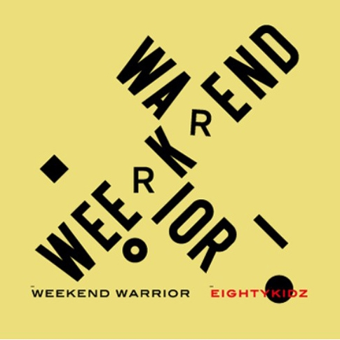 80Kidz (에이티 키즈) - Weekend Warrior