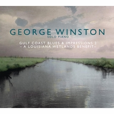 George Winston - Gulf Coast Blues & Impressions 2 : A Louisiana Wetlands Benefit [뉴에이지]