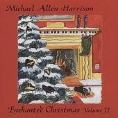 Michael Allen Harrison - Enchanted Christmas Volume II [수입] [뉴에이지] [Christmas/크리스마스]