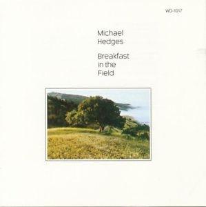 Michael Hedges - Breakfast In The Field [수입] [뉴에이지]