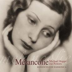 Michael Hoppe & Joe Powers - Melancolie: Romances for Harmonica [재발매] [뉴에이지]