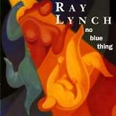 Ray Lynch - No Blue Thing [수입]