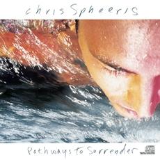Chris Spheeris - Pathways To Surrender