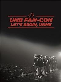유앤비 (UNB) - 2018 UNB Fan-Con [LET'S BEGIN, UNME] DVD [3disc: 2DVD + CD]