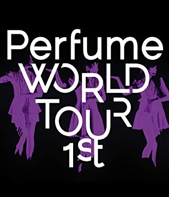 Perfume (パフューム 퍼퓸 파휴무) - Perfume World Tour 1st Live DVD