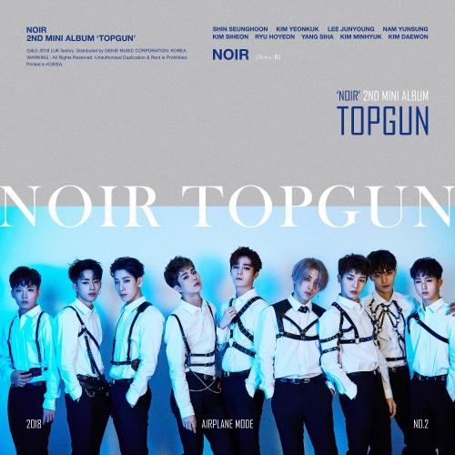 느와르 (Noir) - 미니앨범 2집 : TOPGUN 비행모드 오다가 주웠다