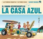 La Casa Azul (라 까싸 아쑬) - El Sonido Efervescente De La Casa Azul