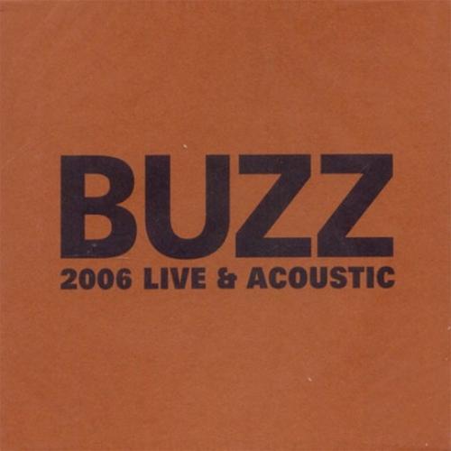 버즈 (Buzz) - 2006 Live & Acoustic 라이브