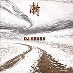 DJ Krush (디제이 크러쉬) - 漸 (점) Zen