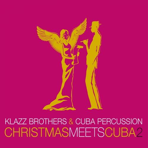 Klazz Brothers & Cuba Percussion (클라츠 브라더스, 쿠바 퍼커션) - Christmas Meets Cuba 2