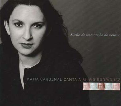 Katia Cardenal (까티아 까르데날) - Sueño De Una Noche De Verano (Canta A Silvio Rodriguez) [수입]