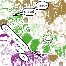 Kitsune Maison (키츠네 메종) Compilation 12 - The Good Fun Issue [해피로봇]